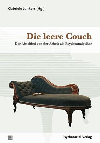 9783837921816: Die leere Couch: Der Abschied von der Arbeit als Psychoanalytiker