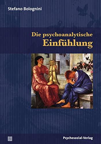 9783837922028: Die psychoanalytische Einfühlung