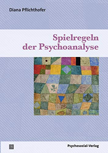 Spielregeln Der Psychoanalyse (Paperback): Diana Pflichthofer