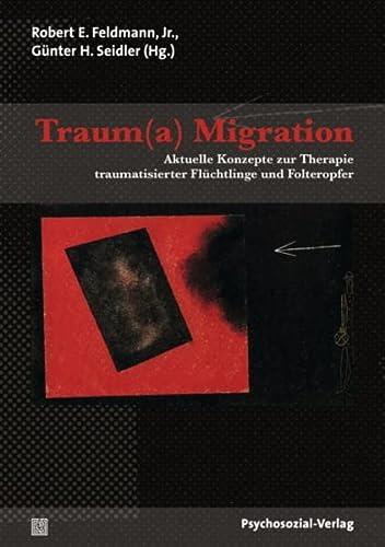 9783837922615: Traum(a) Migration: Aktuelle Konzepte zur Therapie traumatisierter Flüchtlinge und Folteropfer