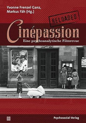 9783837922745: Cinépassion Reloaded: Eine psychoanalytische Filmrevue