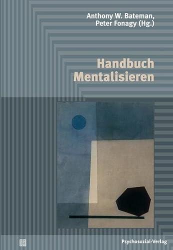 Handbuch Mentalisieren: Anthony W. Bateman