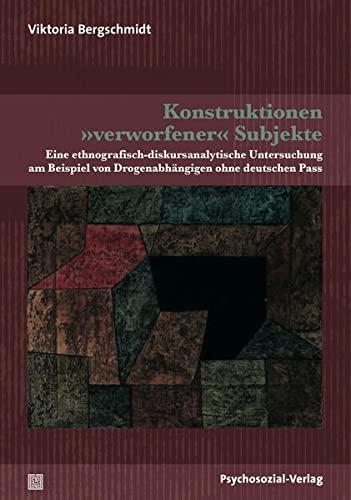 Konstruktionen »verworfener« Subjekte: Viktoria Bergschmidt