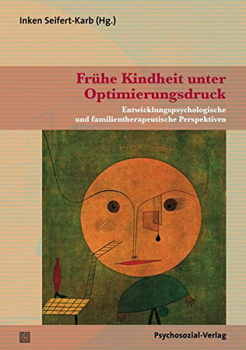9783837923551: Fr�he Kindheit unter Optimierungsdruck: Entwicklungspsychologische und familientherapeutische Perspektiven