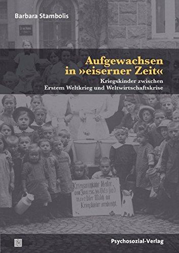 9783837923582: Aufgewachsen in �eiserner Zeit�: Kriegskinder zwischen Erstem Weltkrieg und Weltwirtschaftskrise