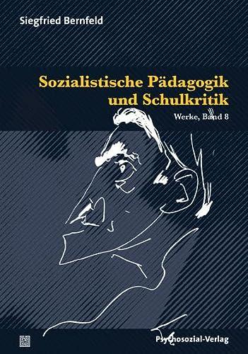 Sozialistische Pädagogik und Schulkritik: Siegfried Bernfeld