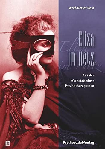 9783837925876: Eliza im Netz: Aus der Werkstatt eines Psychotherapeuten