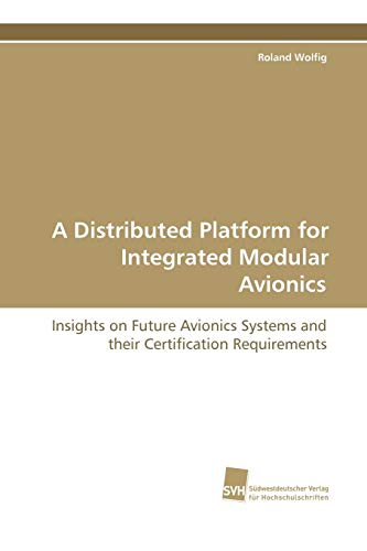 A Distributed Platform for Integrated Modular Avionics: Insights on Future Avionics Systems and ...
