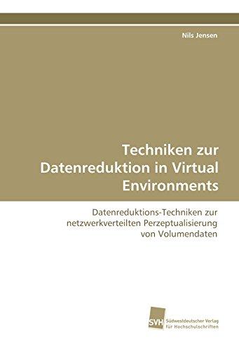 Techniken zur Datenreduktion in Virtual Environments: Datenreduktions-Techniken zur ...