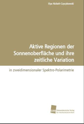 Aktive Regionen der Sonnenoberfläche und ihre zeitliche Variation: in zweidimensionaler ...
