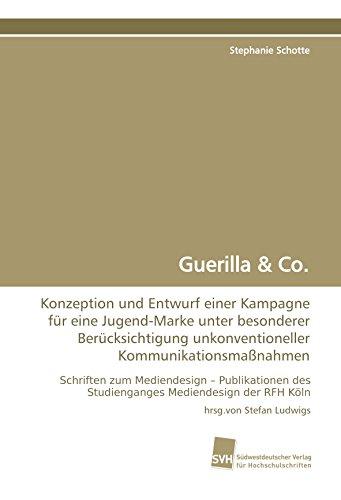 Guerilla: Konzeption und Entwurf einer Kampagne für eine Jugend-Marke unter besonderer Ber&...