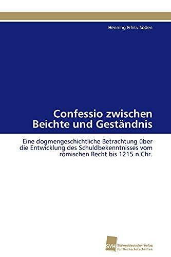 Confessio Zwischen Beichte Und Gestandnis: Henning Frhr. V. Soden