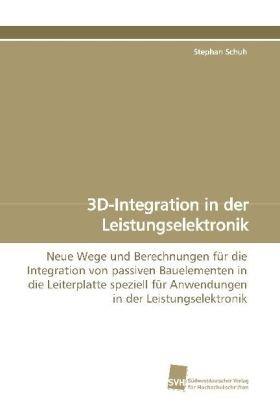 3D-Integration in der Leistungselektronik: Neue Wege und: Stephan Schuh