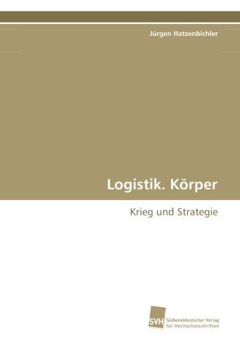 9783838103143: Logistik. Körper: Krieg und Strategie