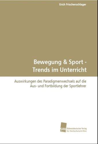 9783838103396: Bewegung: Auswirkungen des Paradigmenwechsels auf die Aus-und Fortbildung der Sportlehrer