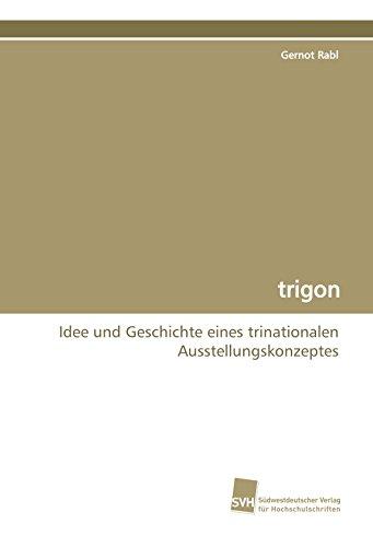 9783838103679: trigon: Idee und Geschichte eines trinationalen Ausstellungskonzeptes