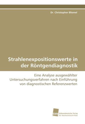 9783838104942: Strahlenexpositionswerte in der R�ntgendiagnostik: Eine Analyse ausgew�hlter Untersuchungsverfahren nach Einf�hrung von diagnostischen Referenzwerten