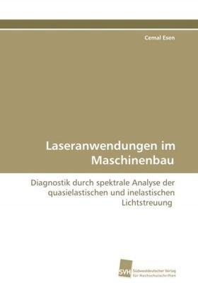 Laseranwendungen im Maschinenbau: Cemal Esen