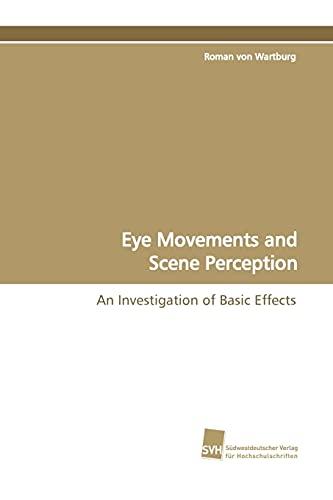 Eye Movements and Scene Perception: Roman von Wartburg