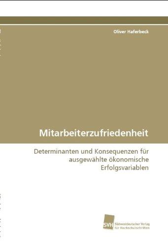 9783838106489: Mitarbeiterzufriedenheit: Determinanten und Konsequenzen für ausgewählte ökonomische Erfolgsvariablen