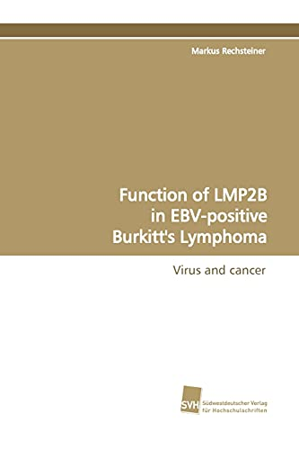 9783838106601: Function of LMP2B in EBV-positive Burkitt's Lymphoma: Virus and cancer (German Edition)