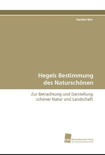 Hegels Bestimmung des Naturschönen: Karsten Berr