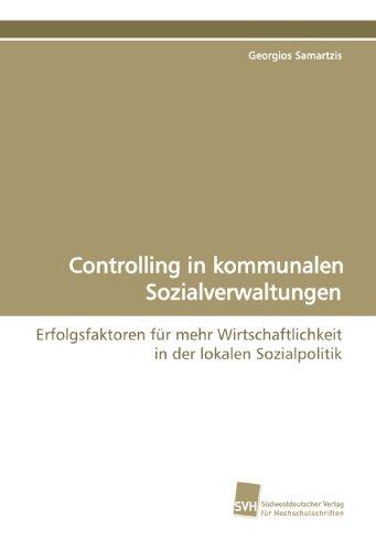 9783838108506: Controlling in kommunalen Sozialverwaltungen: Erfolgsfaktoren für mehr Wirtschaftlichkeit in der lokalen Sozialpolitik