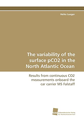 The Variability of the Surface Pco2 in the North Atlantic Ocean: Heike Lueger