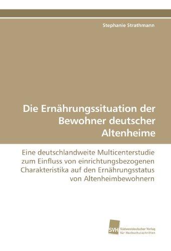 9783838109336: Die Ernährungssituation der Bewohner deutscher Altenheime: Eine deutschlandweite Multicenterstudie zum Einfluss von einrichtungsbezogenen ... den Ernährungsstatus von Altenheimbewohnern