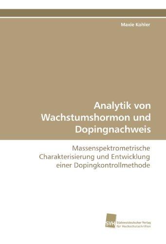 9783838109374: Analytik von Wachstumshormon und Dopingnachweis: Massenspektrometrische Charakterisierung und Entwicklung einer Dopingkontrollmethode (German Edition)