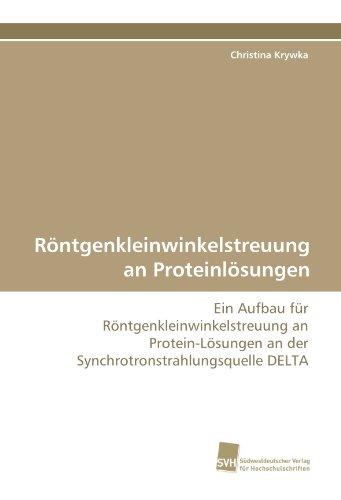 9783838109671: Röntgenkleinwinkelstreuung an Proteinlösungen: Ein Aufbau für Röntgenkleinwinkelstreuung an Protein-Lösungen an der Synchrotronstrahlungsquelle DELTA