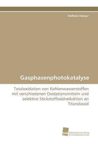 9783838110158: Gasphasenphotokatalyse: Totaloxidation von Kohlenwasserstoffen mit verschiedenen Oxidationsmitteln und selektive Stickstoffoxidreduktion an Titandioxid (German Edition)