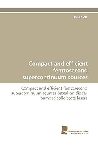 Compact and efficient femtosecond supercontinuum sources: Compact and efficient femtosecond ...