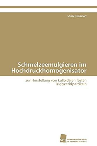 Schmelzeemulgieren Im Hochdruckhomogenisator: SÃ nke Gramdorf