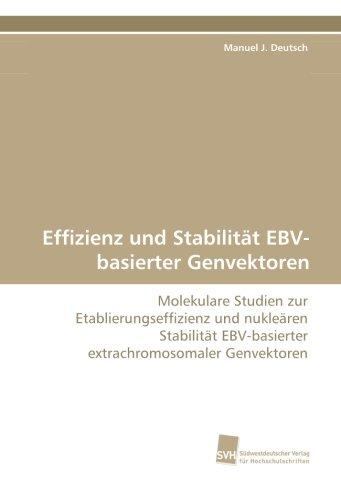 Effizienz und Stabilität EBV-basierter Genvektoren: Manuel J. Deutsch