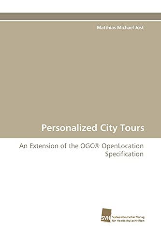 9783838111513: Personalized City Tours: An Extension of the OGC® OpenLocation Specification