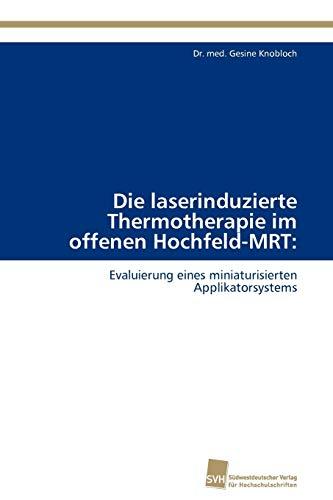 Die Laserinduzierte Thermotherapie Im Offenen Hochfeld-Mrt: Dr. med. Gesine Knobloch