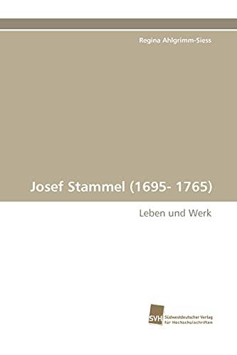 9783838112527: Josef Stammel (1695- 1765): Leben und Werk
