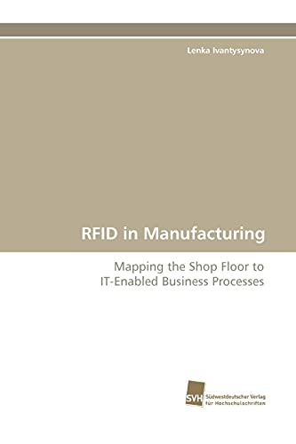 9783838112718: RFID in Manufacturing: Mapping the Shop Floor to IT-Enabled Business Processes
