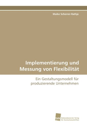 9783838112770: Implementierung und Messung von Flexibilit�t: Ein Gestaltungsmodell f�r produzierende Unternehmen
