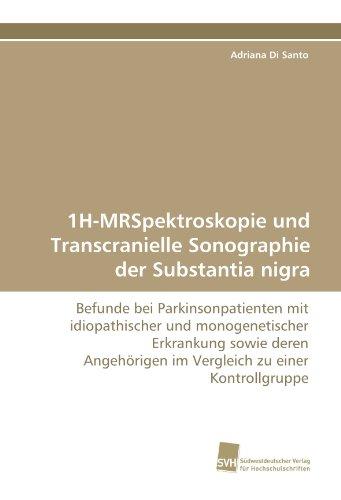 9783838112985: 1H-MRSpektroskopie und Transcranielle Sonographie der Substantia nigra: Befunde bei Parkinsonpatienten mit idiopathischer und monogenetischer ... zu einer Kontrollgruppe (German Edition)