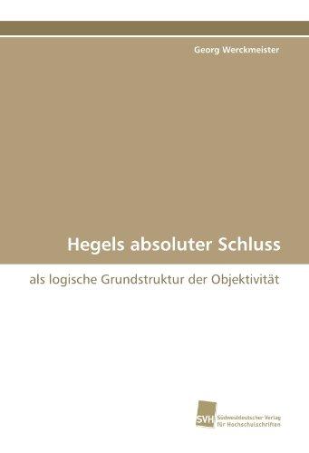 9783838114064: Hegels absoluter Schluss: als logische Grundstruktur der Objektivität