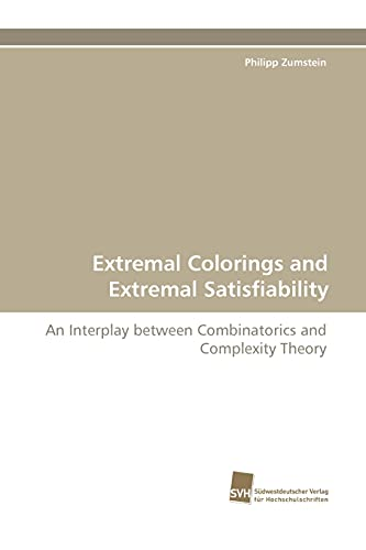 Extremal Colorings and Extremal Satisfiability: Philipp Zumstein