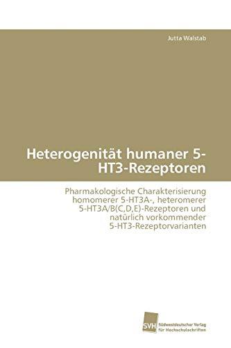 9783838115979: Heterogenität humaner 5-HT3-Rezeptoren: Pharmakologische Charakterisierung homomerer 5-HT3A-, heteromerer 5-HT3A/B(C,D,E)-Rezeptoren und natürlich vorkommender 5-HT3-Rezeptorvarianten (German Edition)