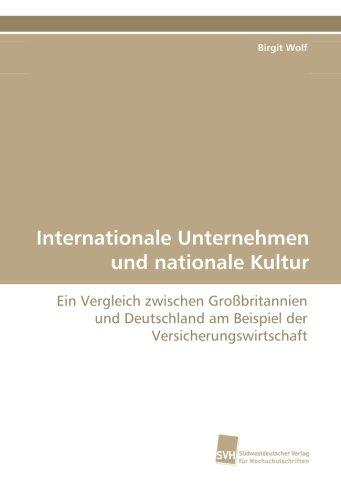9783838116242: Internationale Unternehmen und nationale Kultur: Ein Vergleich zwischen Großbritannien und Deutschland am Beispiel der Versicherungswirtschaft (German Edition)