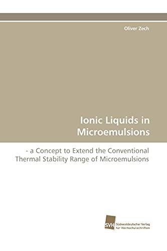 Ionic Liquids in Microemulsions: Oliver Zech