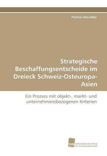 9783838116754: Strategische Beschaffungsentscheide im Dreieck Schweiz-Osteuropa-Asien: Ein Prozess mit objekt-, markt- und unternehmensbezogenen Kriterien