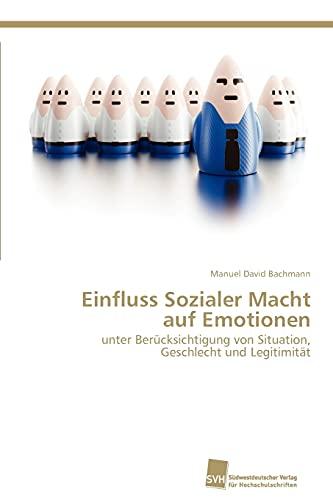 Einfluss Sozialer Macht Auf Emotionen: Manuel David Bachmann