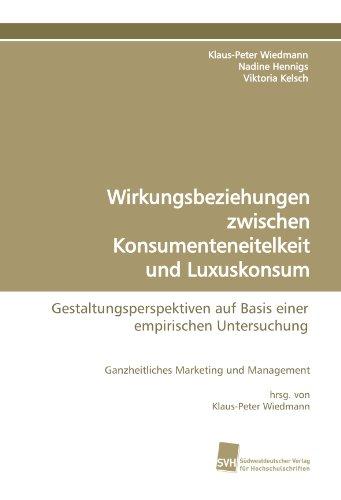 Wirkungsbeziehungen zwischen Konsumenteneitelkeit und Luxuskonsum: Nadine Hennigs