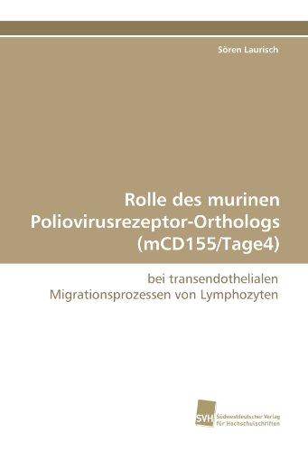 9783838117522: Rolle des murinen Poliovirusrezeptor-Orthologs (mCD155/Tage4): bei transendothelialen Migrationsprozessen von Lymphozyten
